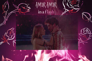 Amor Amor in a Flash