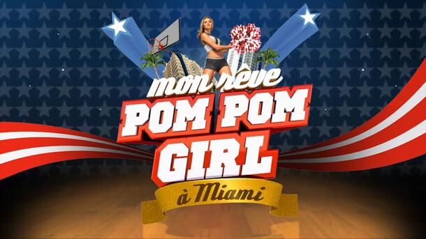 Mon rêve : Pompom girl à Miami